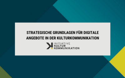 Strategische Grundlagen für digitale Angebote in der Kulturkommunikation