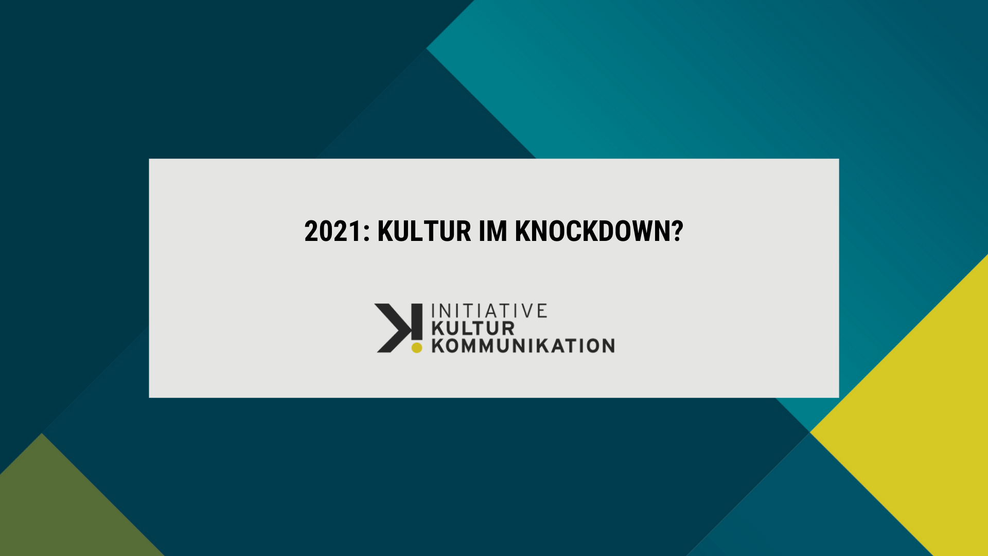 2021: Kultur im Knockdown?